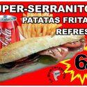 OFERTA Super Serranito + Patatas + Refresco